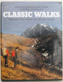 Classic Walks. Mountain and moorland walks in Britain and Ireland.
