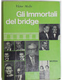 Gli immortali del bridge.